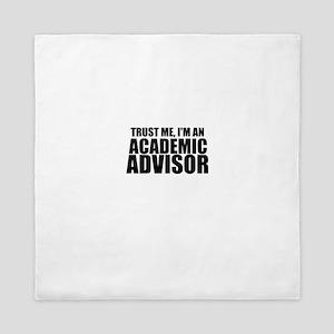 Trust Me, I'm An Academic Advisor Queen Duvet