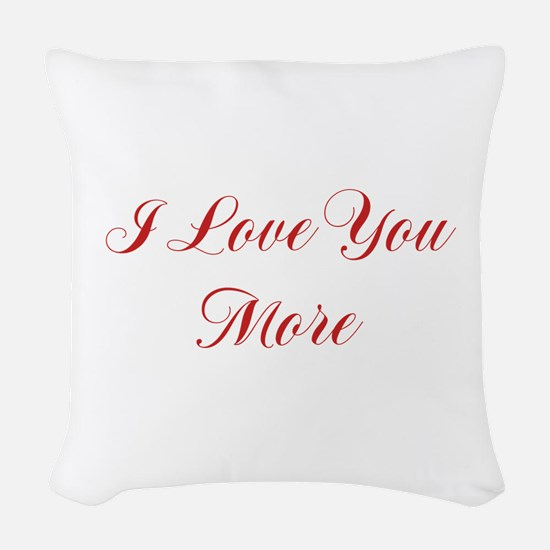 I Love You More Woven Throw Pillow