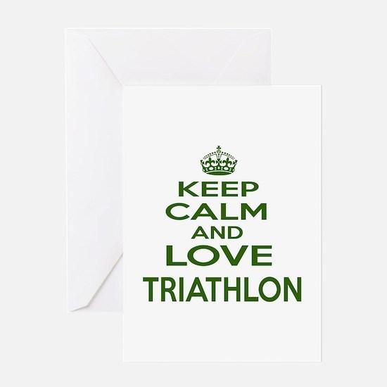 Keep calm and love Triathlon Greeting Card
