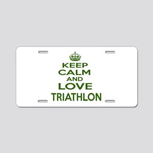 Keep calm and love Triathlo Aluminum License Plate