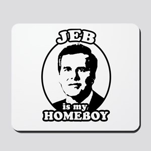 Jeb is my homeboy Mousepad