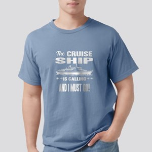 The Cruise Ship Is Calling And I Must Go T-Shirt
