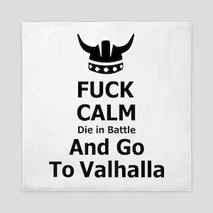 Fuck Calm...Go To Valhalla Queen Duvet