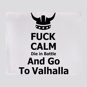 Fuck Calm...Go To Valhalla Throw Blanket
