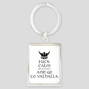 Fuck Calm...Go To Valhalla Keychains
