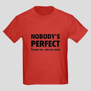 Nobody's perfect...Except me, ask my mom Kids Dark