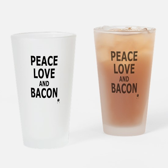 PEACE LOVE AND BACON Drinking Glass