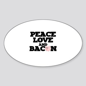 PEACE LOVE AND BACON Sticker (Oval)