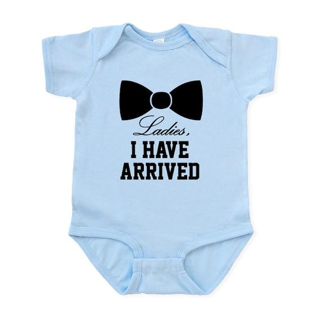Ladies I Have Arrived Infant Bodysuit Baby Light Bodysuit