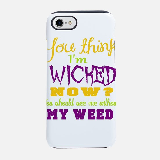 weed humor, wicked iPhone 8/7 Tough Case