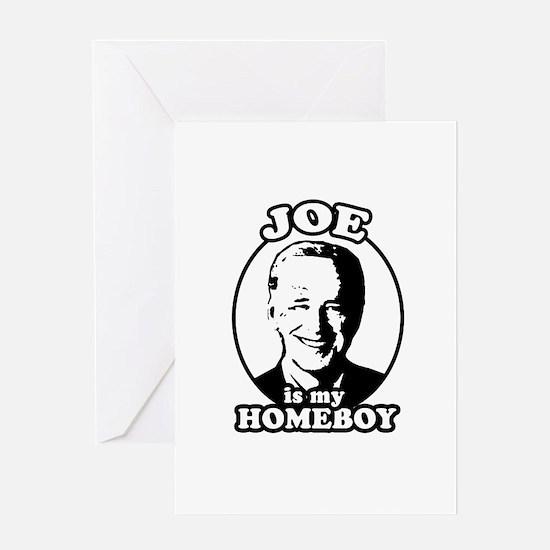 Joe is my homeboy Greeting Card