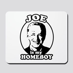 Joe is my homeboy Mousepad