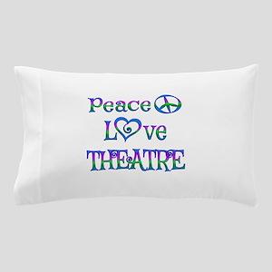 Peace Love Theatre Pillow Case