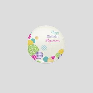 Happy Birthday Step Mom Mini Button