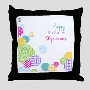 Happy Birthday Step Mom Throw Pillow