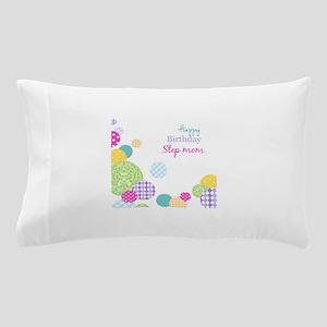 Happy Birthday Step Mom Pillow Case