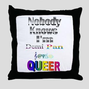 Nobody Knows I'm Demi Pan Sapio QUEER Throw Pillow