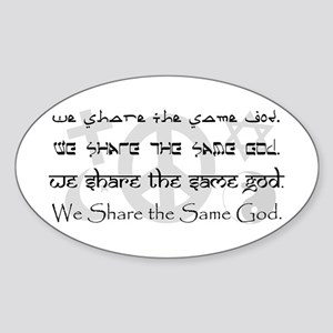 """We Share the Same God"" Oval Sticker"