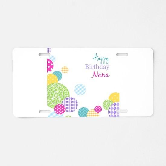 Happy Birthday Nana Aluminum License Plate