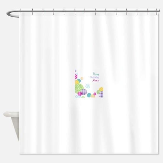 Happy Birthday Nana Shower Curtain