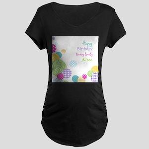 Happy Birthday Niece Maternity T-Shirt