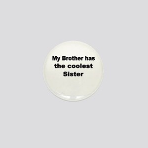 My Brother Has The Coolest Sister Mini Button