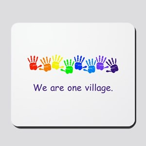 We Are One Village Rainbow Gifts Mousepad