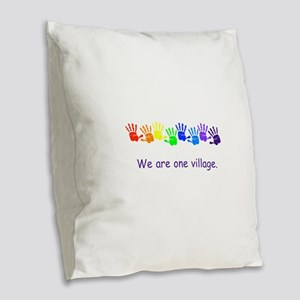 We Are One Village Rainbow Gifts Burlap Throw Pill