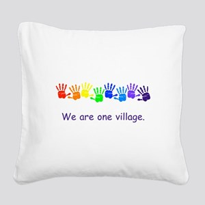 We Are One Village Rainbow Gifts Square Canvas Pil