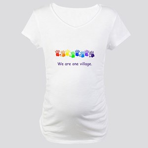 We Are One Village Rainbow Gifts Maternity T-Shirt