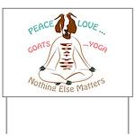 PEACE LOVE GOATS YOGA | GetYerGoat™ Yard Sign