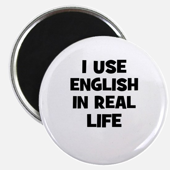 I Use English In Real Life Magnet
