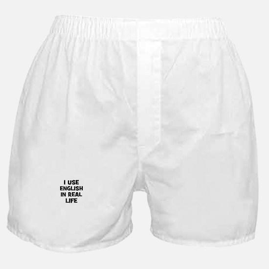 I Use English In Real Life Boxer Shorts