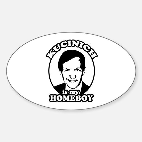 Kucinich is my homeboy Oval Decal