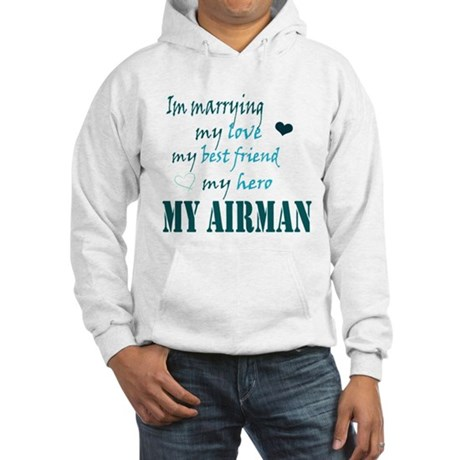 Marrying my Airman Hooded Sweatshirt