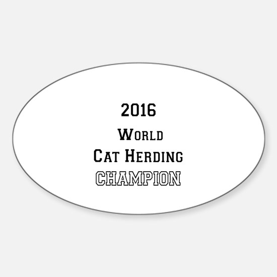 2016 WORLD CAT HERDING CHAMPION Sticker (Oval)