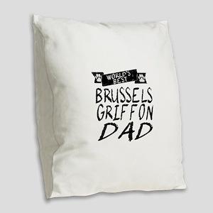 Worlds Best Brussels Griffon Dad Burlap Throw Pill