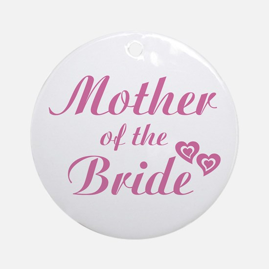 Mother of Bride Pink Ornament (Round)