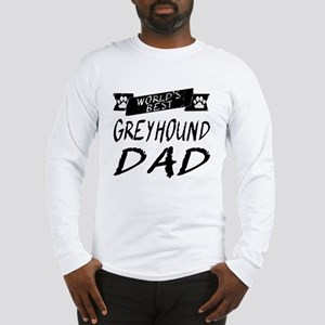 Worlds Best Greyhound Dad Long Sleeve T-Shirt