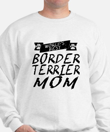 Worlds Best Border Terrier Mom Sweatshirt