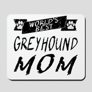 Worlds Best Greyhound Mom Mousepad