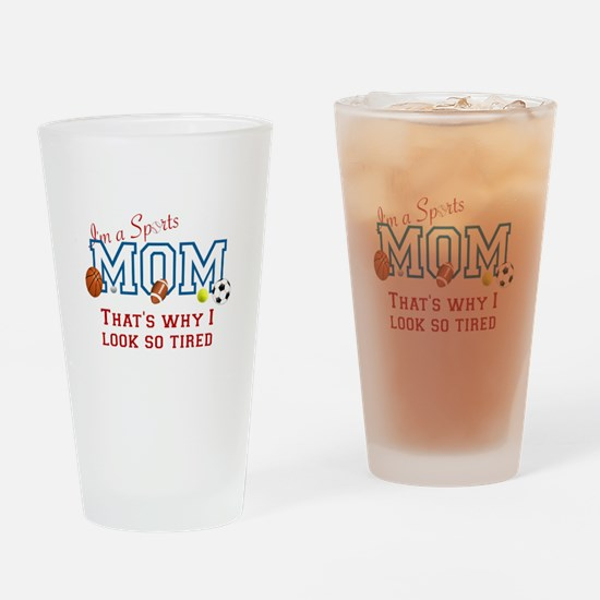 I'M A SPORTS MOM - BASEBALL, FOOTBA Drinking Glass