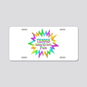 Tennis Makes Life More Fun Aluminum License Plate