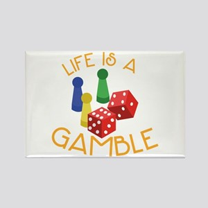 Life Is A Gamble Magnets
