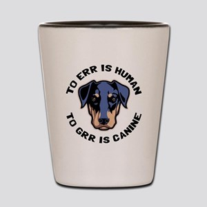 To Grr Is Canine Shot Glass