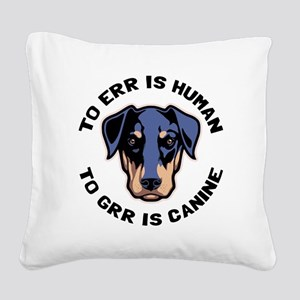 To Grr Is Canine Square Canvas Pillow