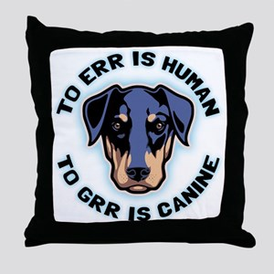 To Grr Is Canine Throw Pillow