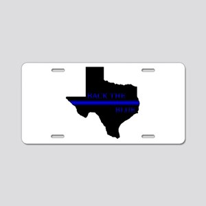 Thin Blue Line Back The Blue Texas Aluminum Licens