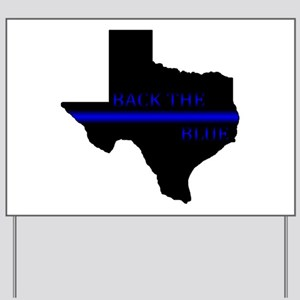 Thin Blue Line Back The Blue Texas Yard Sign