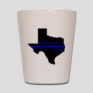 Thin Blue Line Back The Blue Texas Shot Glass